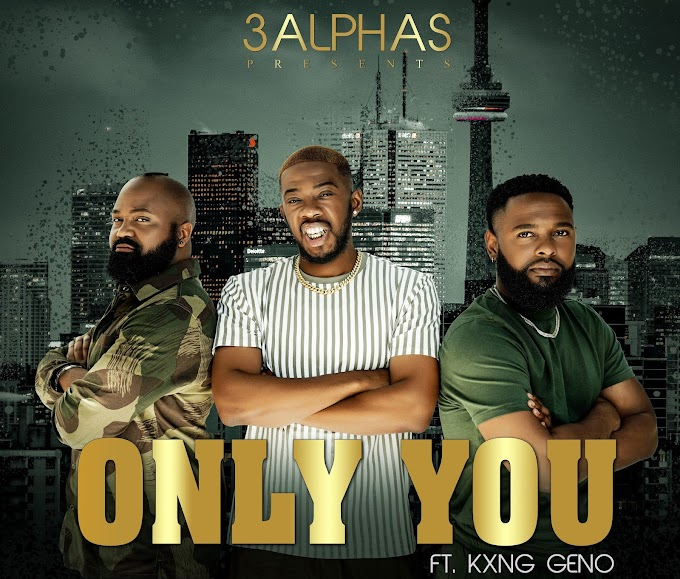 """3Alphas Drops A New Single Titled """"Only You"""""""