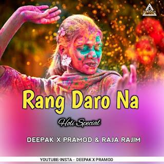 RANG DARO NA - HOLI SPECIAL - DJ RAJA RAJIM X DJ DEEPAK X DJ PRAMOD
