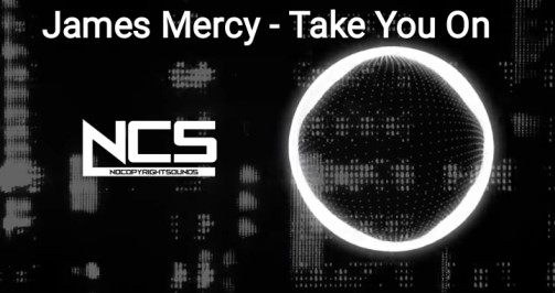 James Mercy - Take You On Lyrics(ft. PhiloSofie) NCS