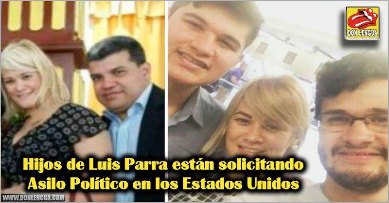 Hijos de Luis Parra están solicitando Asilo Político en los Estados Unidos
