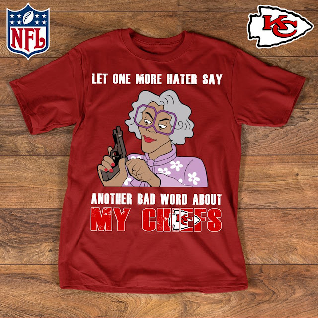 Kansas City Chiefs - Let One More Mater Say Another Bad Word About Shirt