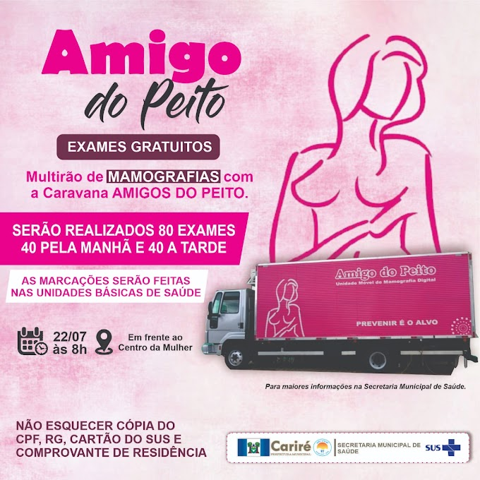 """""""Caravana Amigo do Peito"""" estará amanhã (22) em Cariré, para realização dos exames de mamografias digitais"""