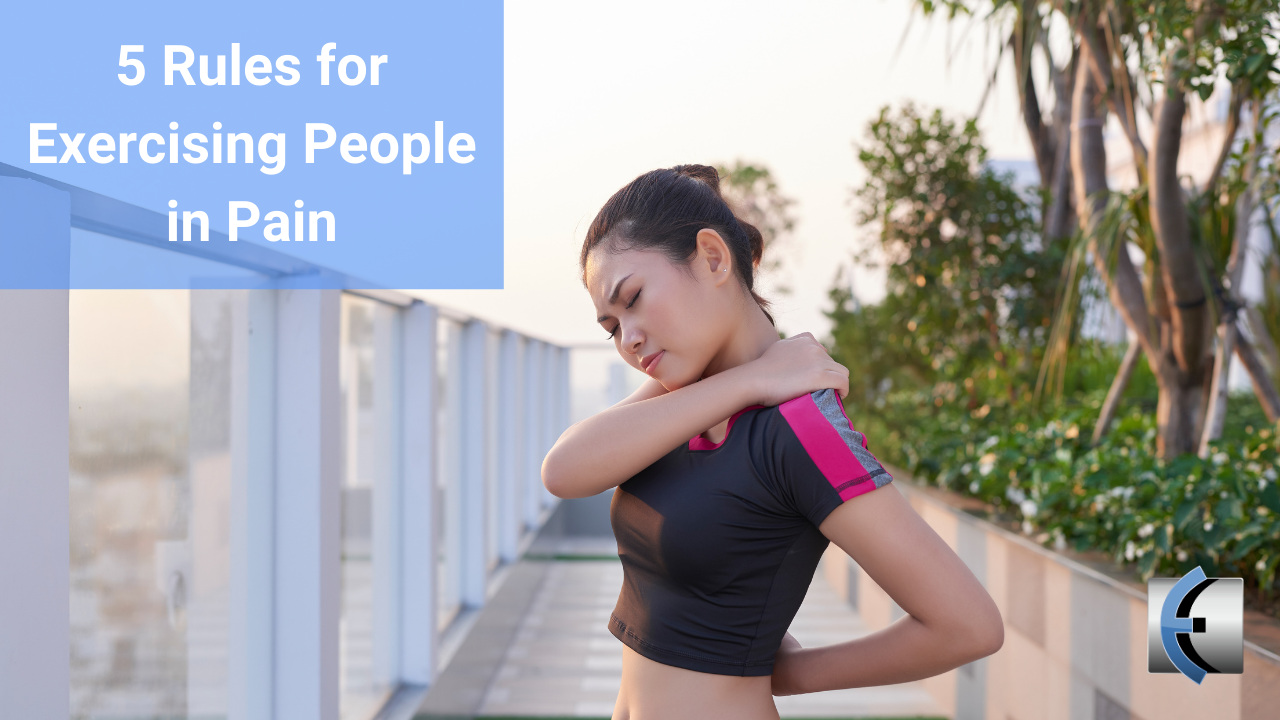 5 Rules for Exercising People in Pain - themanualtherapist.com