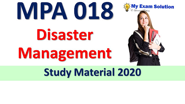 MPA 018 Disaster Management Study Material 2020
