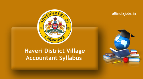 Haveri District Village Accountant Syllabus 2017-2018 And Exam ...