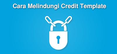 Cara Memproteksi Credit Link Pada Template