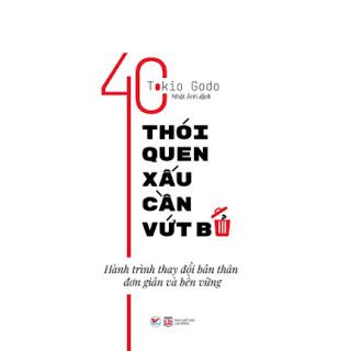 40 Thói Quen Xấu Cần Vứt Bỏ - Hành Trình Thay Đổi Bản Thân Đơn Giản Và Bền Vững ebook PDF-EPUB-AWZ3-PRC-MOBI