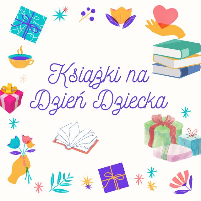 Najlepsze książki na Dzień Dziecka