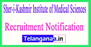 Sher-i-Kashmir Institute of Medical Sciences SKIMS Recruitment Notification 2017