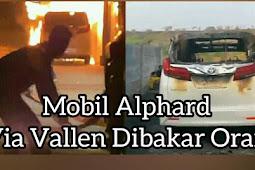 Mobil Alphard Via Vallen Dibakar