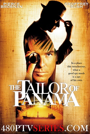 Download The Tailor of Panama (2001) 900MB Full Hindi Dual Audio Movie Download 720p Bluray Free Watch Online Full Movie Download Worldfree4u 9xmovies