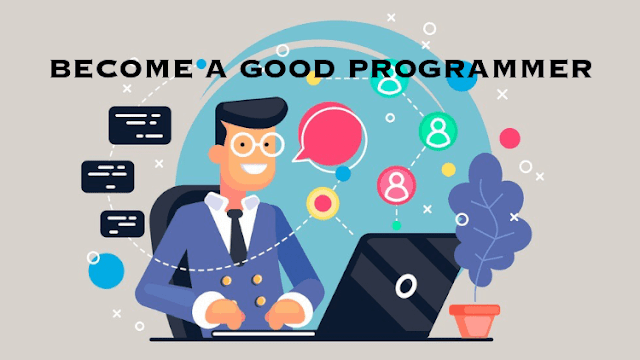 Tips to Become a Good Programmer