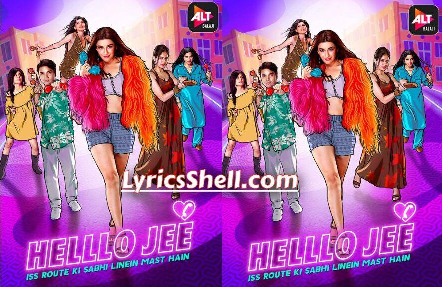 Watch Helllo Jee Web Series Online and Download On The ALTBalaji: Nyra Banerjee, Dipali Sharma, Akshaya Shetty