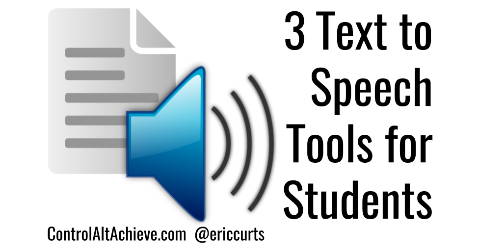 Control Alt Achieve: 3 text to speech tools and 5 ways your