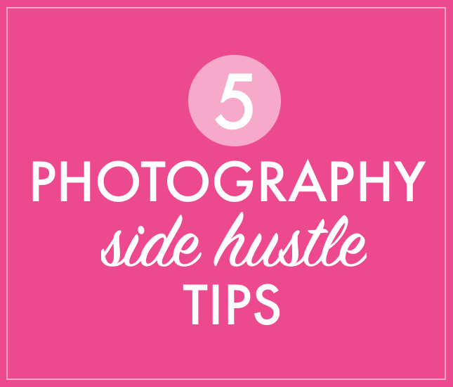 5 photography side hustle tips