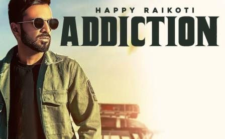 Addiction Lyrics - Happy Raikoti ft Young Delic - Download Video or MP3 Song