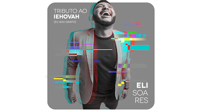 Lançamento: Nova música de Eli Soares - Eu sou grato