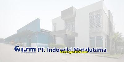 Lowongan Kerja PT. Indoseiki Metalutama Kawasan Industri Jatake