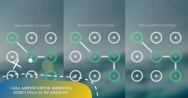 3 Cara Ampuh Untuk Membuka Kunci Pola Di HP Android