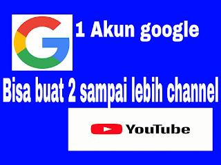 cara membuat 2 channel youtube ataupun lebih hanya dengan 1 akun google