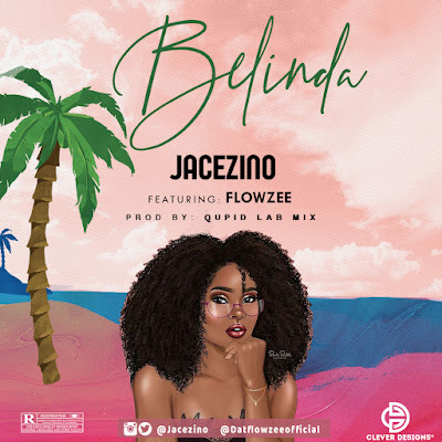 Jacezino ft Flowzee - Belinda (Prod By Qupic Lab Mix)