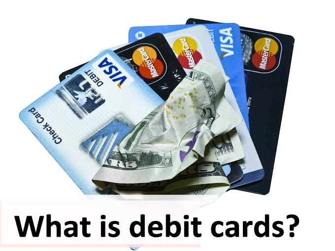 What is Debit cards ? Why we need these cards?