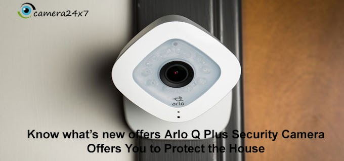 Know what's New offers Arlo Q Plus Security Camera Offers You to Protect the House