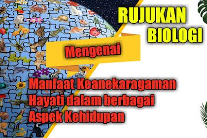 Rujukan Biologi tentang Manfaat Keanekaragaman Hayati