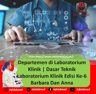 Departemen di Laboratorium Klinik Dasar Teknik Laboratorium Klinik Edisi Ke-6 Barbara Dan Anna 121