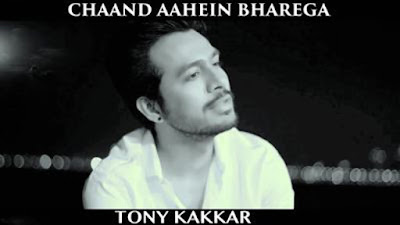 Chaand Aahein Bharega  (Cover Version) Lyrics -Tony Kakkar