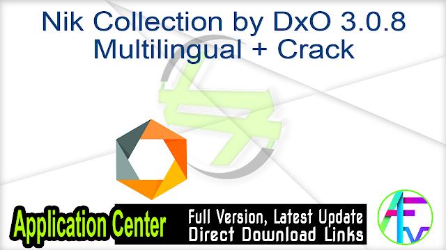 Nik Collection by DxO 3.0.8 Multilingual + Crack