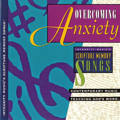 Integrity Music's-Scripture Memory Songs-Overcoming Anxiety-