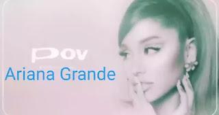 Pov Lyrics in English - Ariana Grande