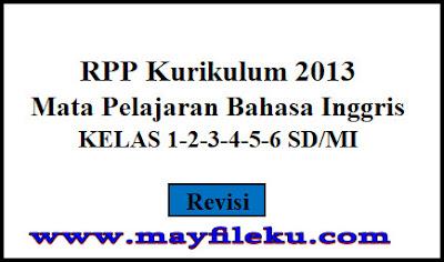 RPP Bahasa Inggris Kelas 1,2,3,4,5,6 SD Kurikulum 2013 Revisi