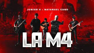 LETRA La M4 Junior H ft Natanael Cano