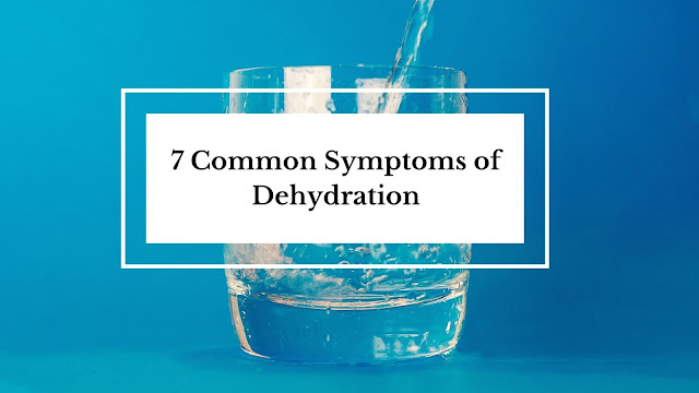 how toknow if you are drinking enough water 7 common symptoms of dehydration