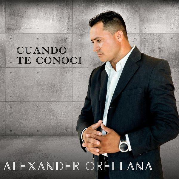 Alexander Orellana – Cuando Te Conoci (Single) 2021 (Exclusivo WC)