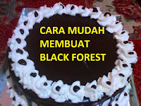 TERNYATA CARA MEMBUAT BLACK FOREST ( KUE ULANG TAHUN ) TIDAK SULIT