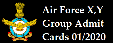 Air Force XY group Phase-I admit Cards 01/2020