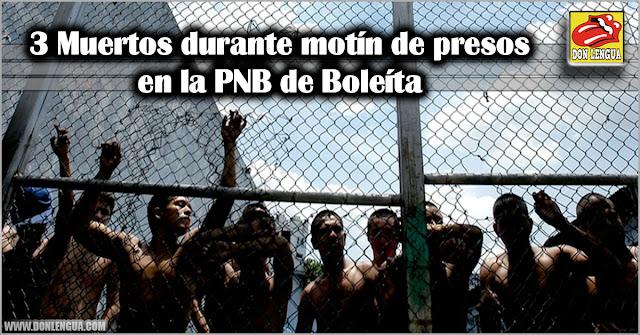 3 Muertos durante motín de presos en la PNB de Boleíta