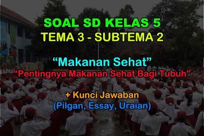 35 Soal Kelas 5 Tema 3 Subtema 2 (Makanan Sehat) & Kunci Jawaban
