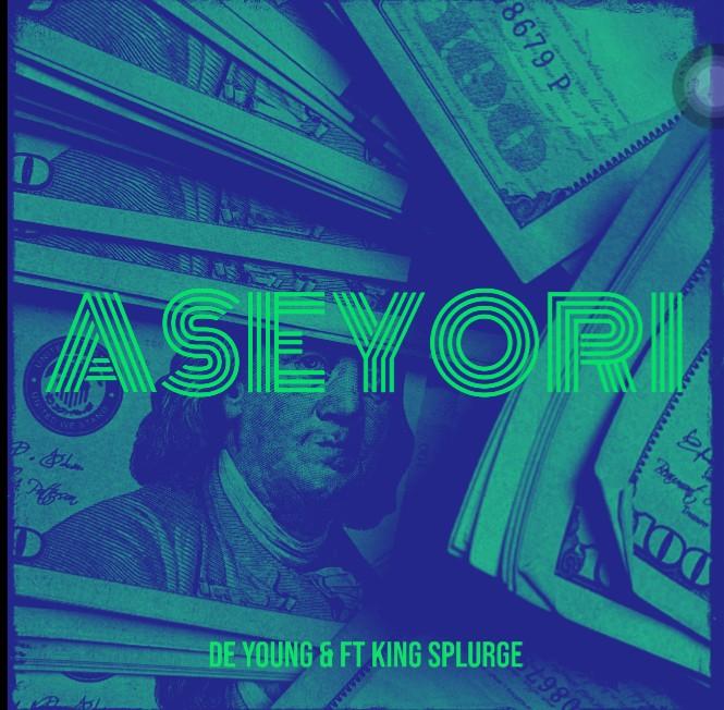 [Music] Download Aseyori ft King Splurge by De Young mp3.