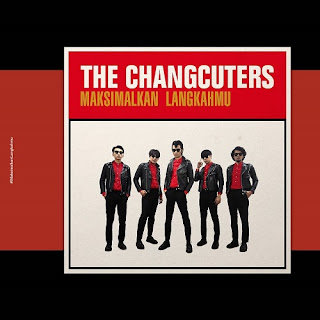 The Changcuters - Maksimalkan Langkahmu