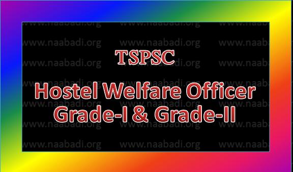 Filling of 91 vacant posts- Hostel Welfare Officer Grade-I & Grade-II TSPSC