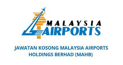 Jawatan Kosong MAHB 2019 Malaysia Airports Berhad