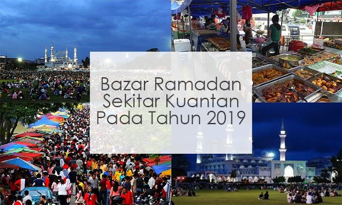 Senarai Bazar Ramadan Sekitar Kuantan Bagi Tahun 2019