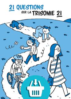 Lisez gratuitement les 21 Questions sur la Trisomie 21
