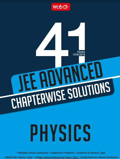 जी एडवांस्ड भौतिक विज्ञान अध्यायवार समाधान : आईआईटी / जी परीक्षा के लिए | JEE Advanced Physics Chapterwise Solutions : For IIT/JEE Exam