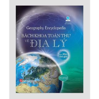 Sách Thiếu Thi Kiến thức Bách Khoa - Bách Khoa Toàn Thư Về Địa Lý - Geography Encyclopedia (Bìa cứng) ebook PDF EPUB AWZ3 PRC MOBI