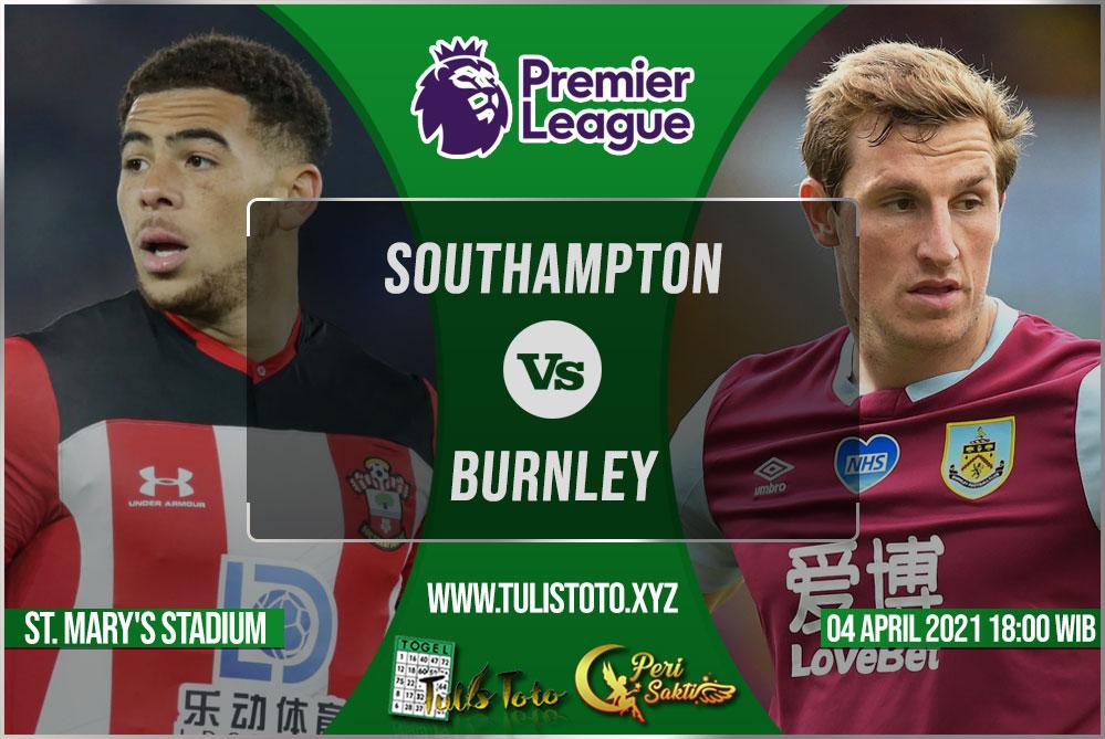 Prediksi Southampton vs Burnley 04 April 2021